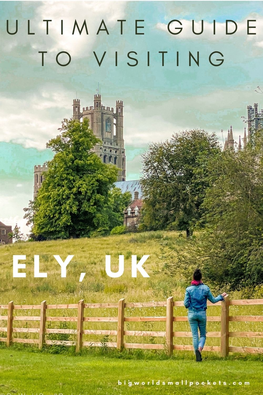 The Complete Guide to Visiting Ely, England