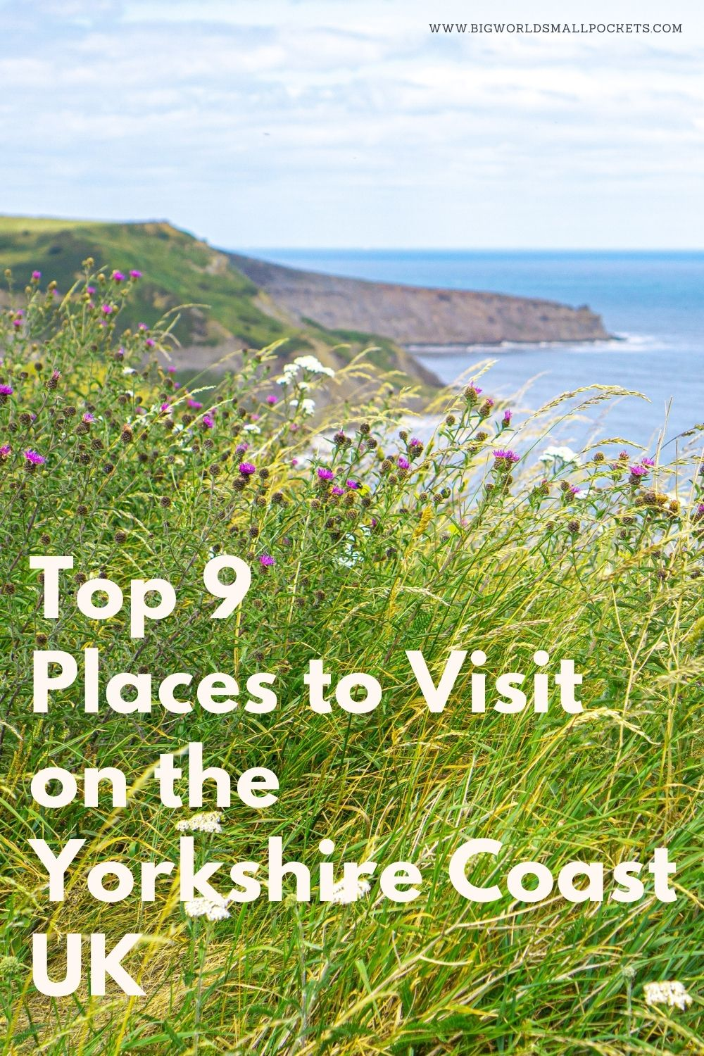 Top 9 Places to Visit on the Yorkshire Coast
