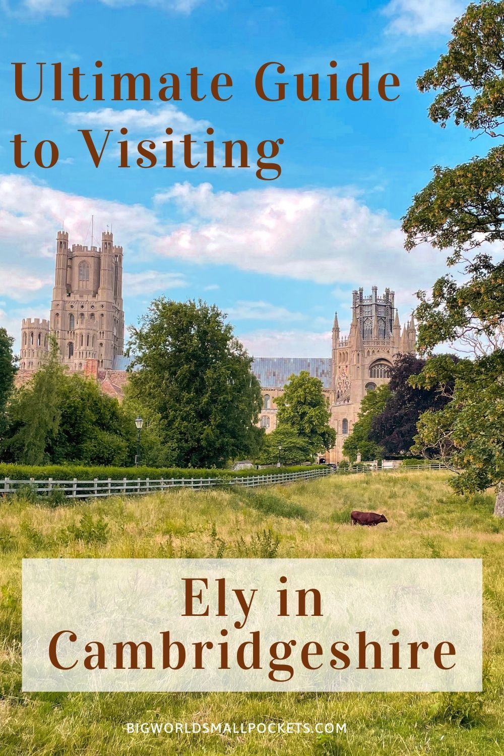 Ultimate Guide to Visiting Ely, Cambridgeshire, England