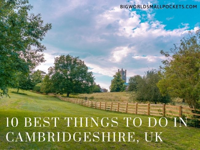10 Best Things to Do in Cambridgeshire, England
