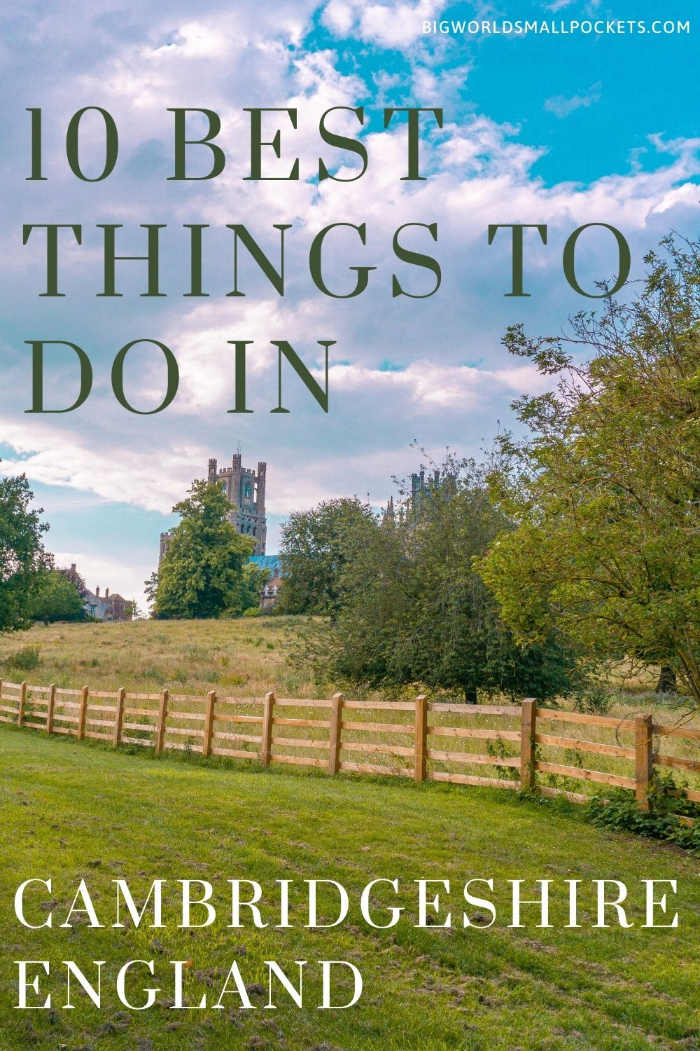 The 10 Best Things to Do in Cambridgeshire, England