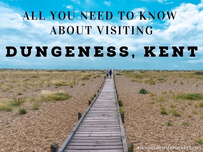 All You Need to Know About Visiting Dungeness, Kent