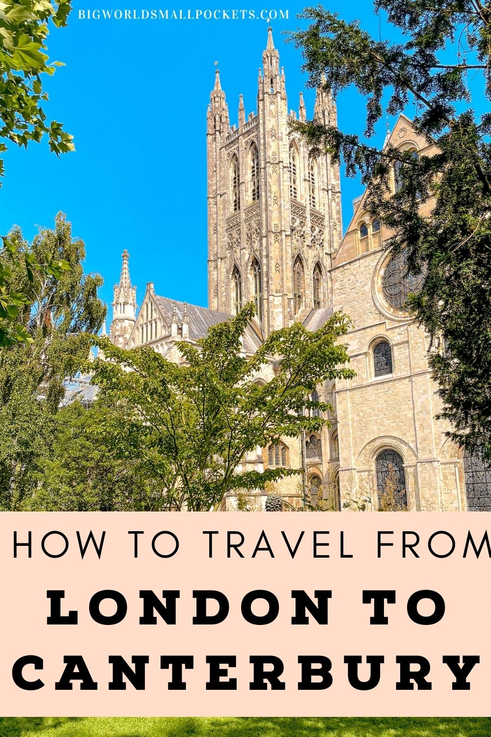 How To Travel From London to Canterbury in Kent
