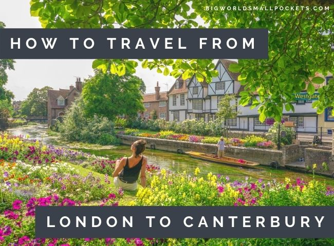 How to Travel from London to Canterbury