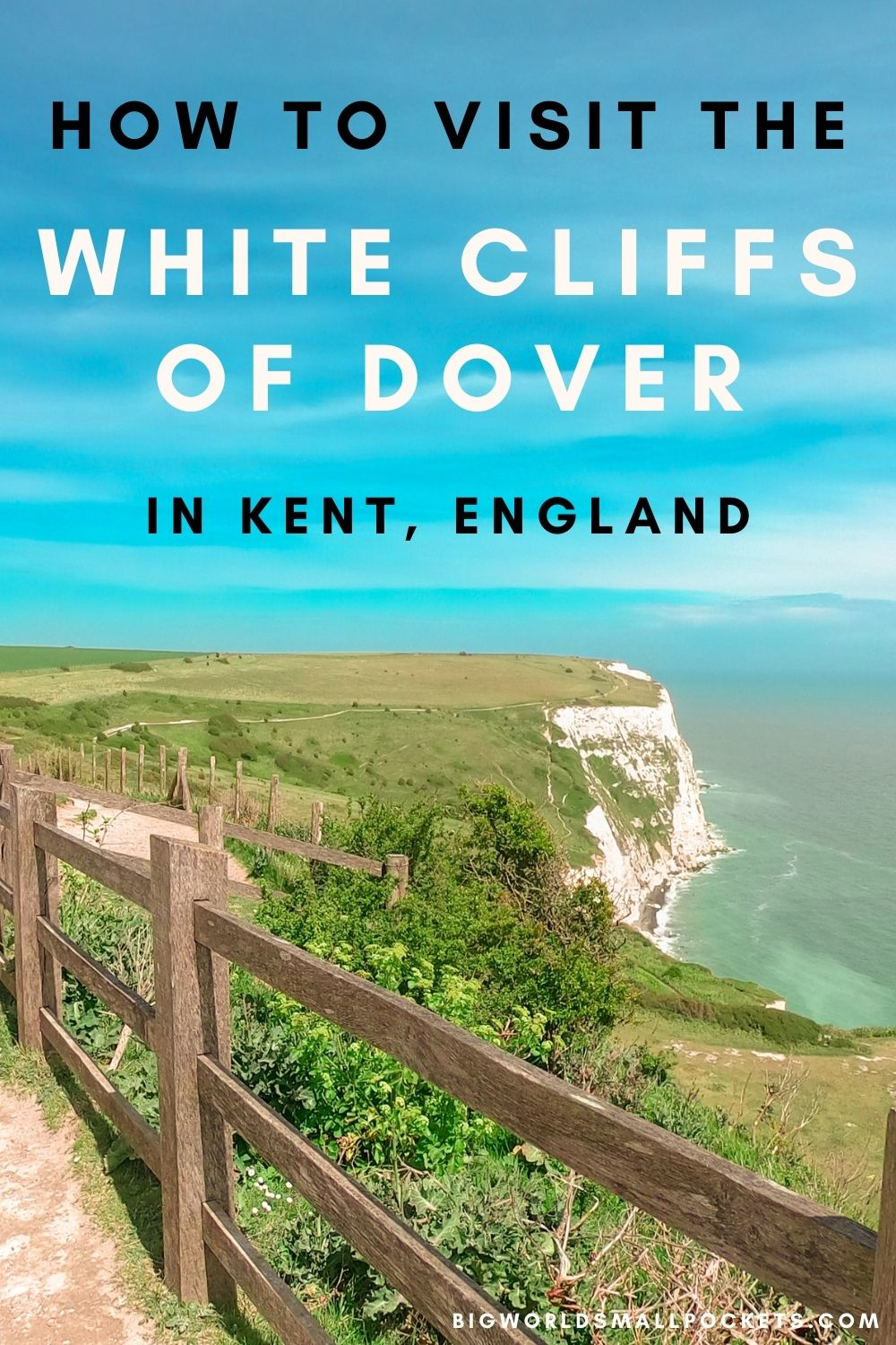 How to Visit the White Cliffs of Dover in Kent, England