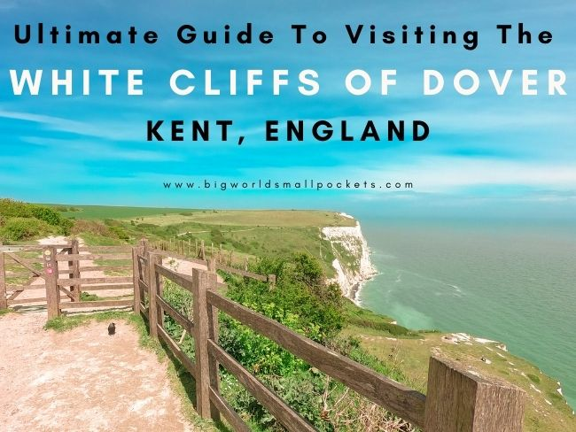 Ultimate Guide to Visiting the White Cliffs of Dover