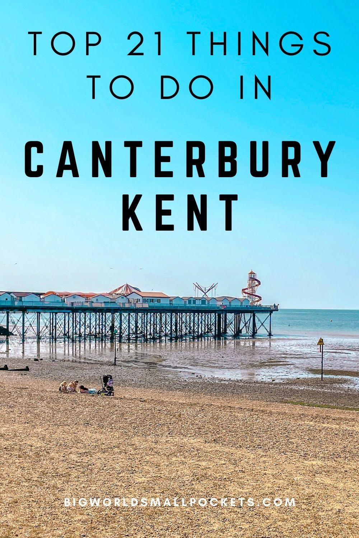 Top 21 Things To Do in Canterbury, Kent, UK